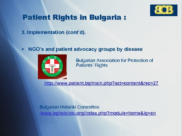Patient Rights in Bulgaria : 3. Implementation (cont'd). § NGO's and patient advocacy groups