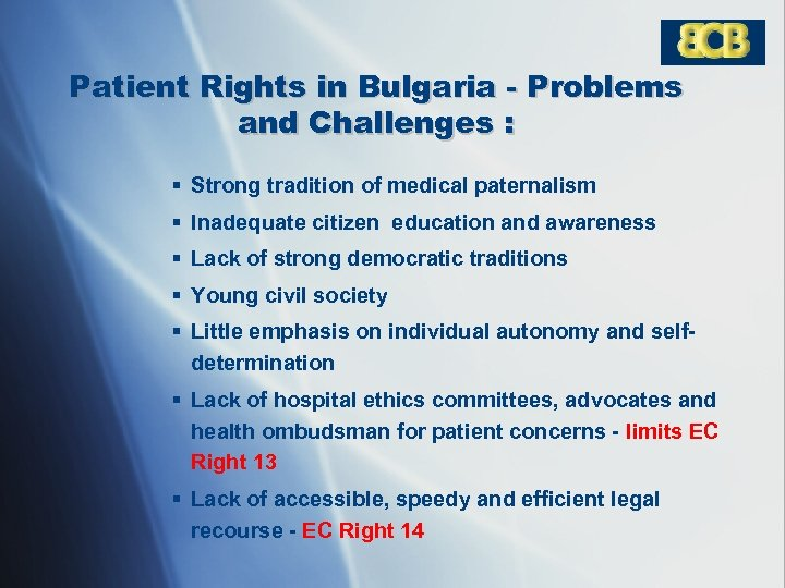 Patient Rights in Bulgaria - Problems and Challenges : § Strong tradition of medical