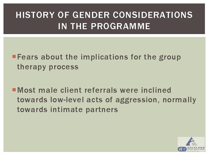 HISTORY OF GENDER CONSIDERATIONS IN THE PROGRAMME Fears about the implications for the group