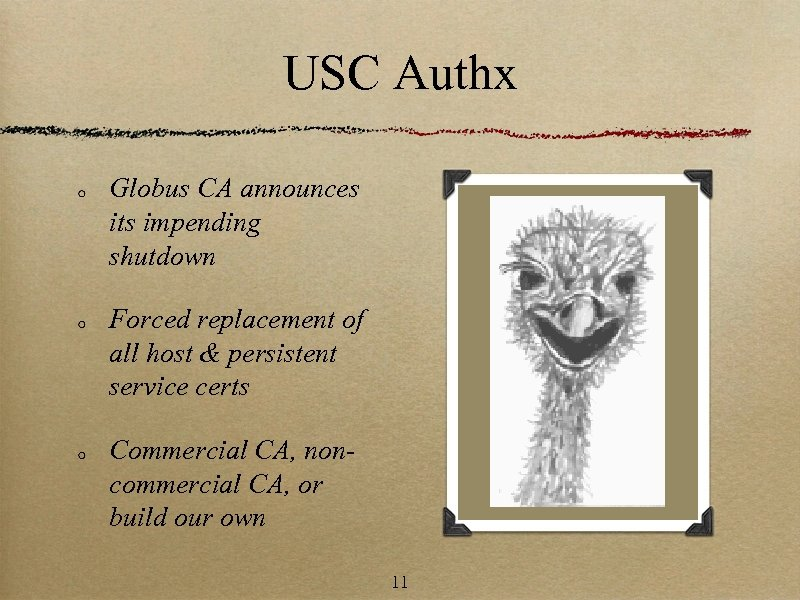 USC Authx Globus CA announces its impending shutdown Forced replacement of all host &