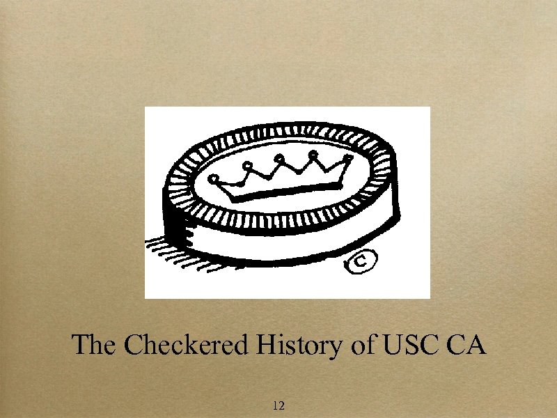 The Checkered History of USC CA 12