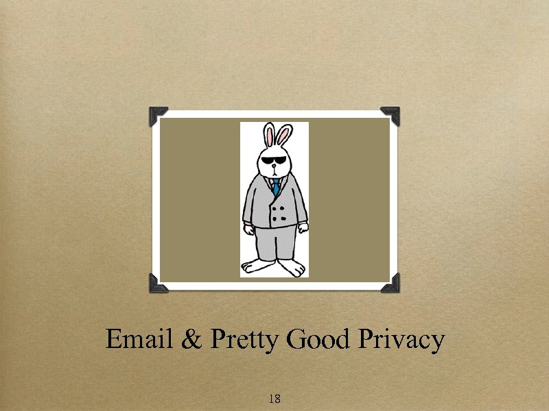 Email & Pretty Good Privacy 18