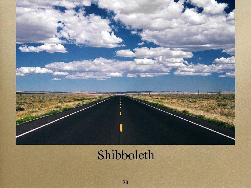Shibboleth 20
