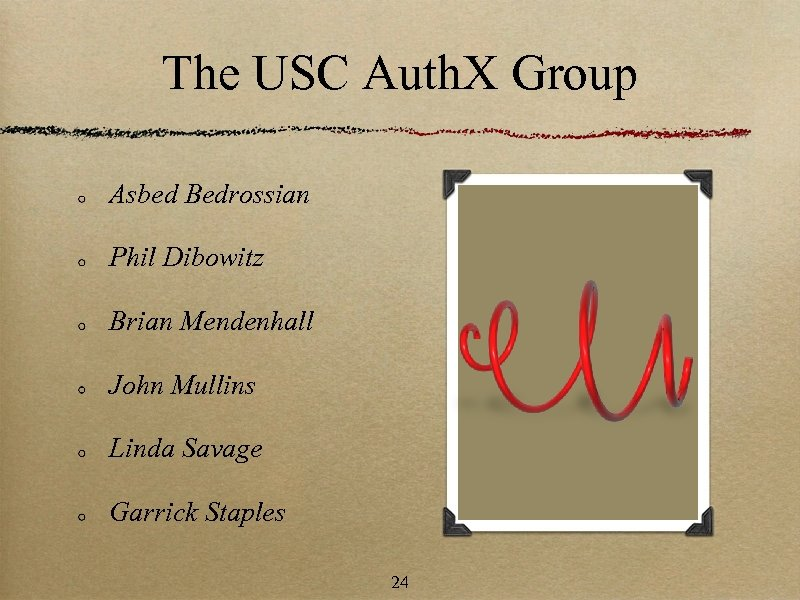 The USC Auth. X Group Asbed Bedrossian Phil Dibowitz Brian Mendenhall John Mullins Linda