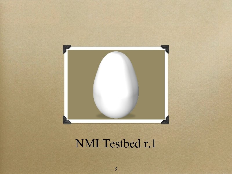 NMI Testbed r. 1 3