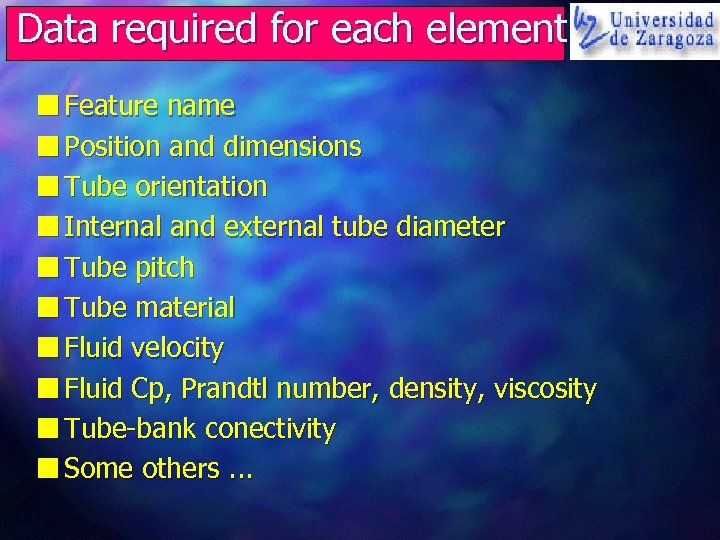 Data required for each element n Feature name n Position and dimensions n Tube