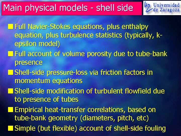 Main physical models - shell side n Full Navier-Stokes equations, plus enthalpy equation, plus