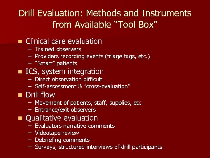 """Drill Evaluation: Methods and Instruments from Available """"Tool Box"""" n Clinical care evaluation n"""