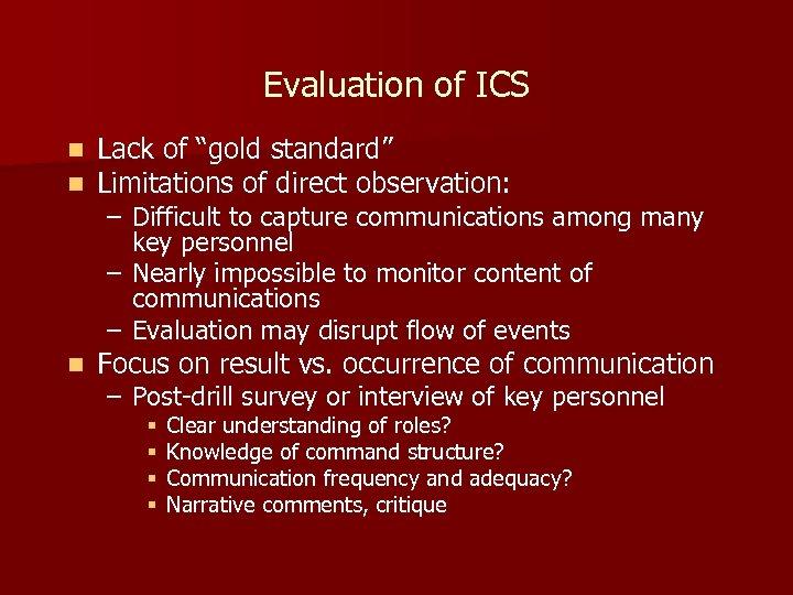 "Evaluation of ICS n n Lack of ""gold standard"" Limitations of direct observation: n"