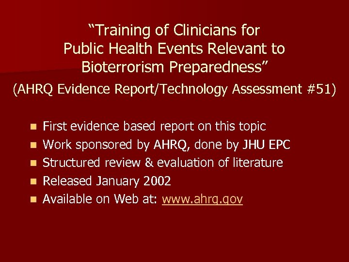 """""""Training of Clinicians for Public Health Events Relevant to Bioterrorism Preparedness"""" (AHRQ Evidence Report/Technology"""