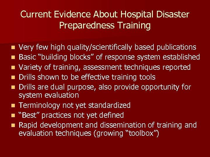Current Evidence About Hospital Disaster Preparedness Training n n n n Very few high