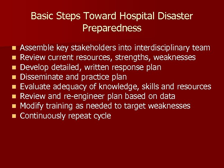 Basic Steps Toward Hospital Disaster Preparedness n n n n Assemble key stakeholders into