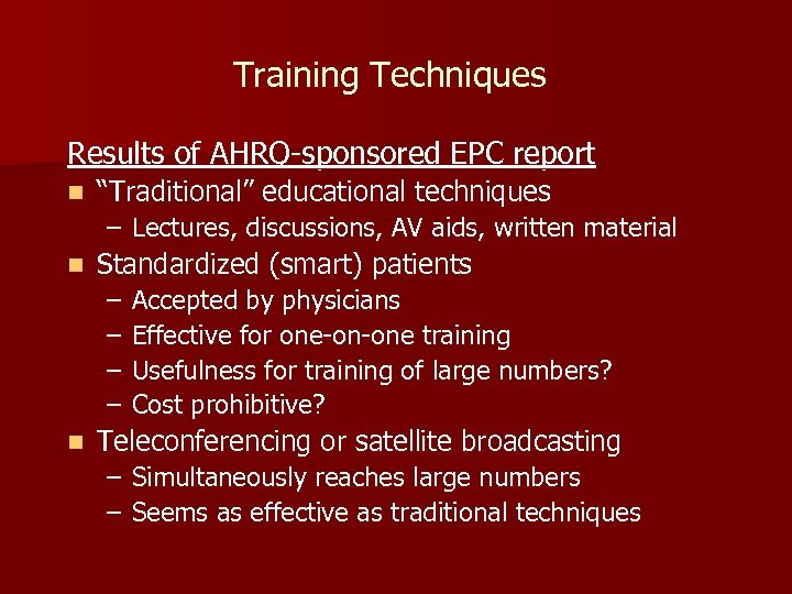 """Training Techniques Results of AHRQ-sponsored EPC report n """"Traditional"""" educational techniques – Lectures, discussions,"""