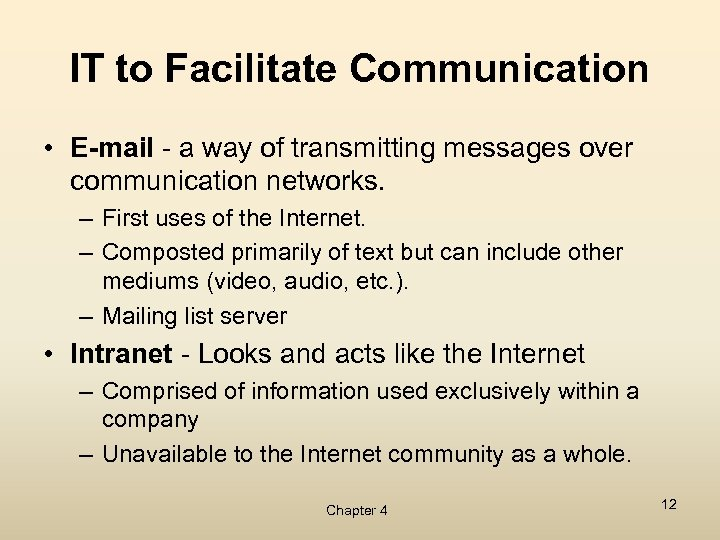 IT to Facilitate Communication • E-mail - a way of transmitting messages over communication