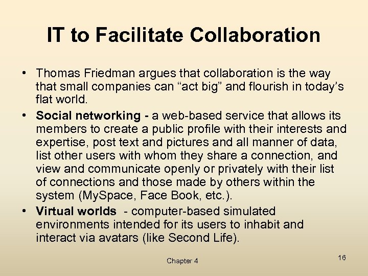 IT to Facilitate Collaboration • Thomas Friedman argues that collaboration is the way that