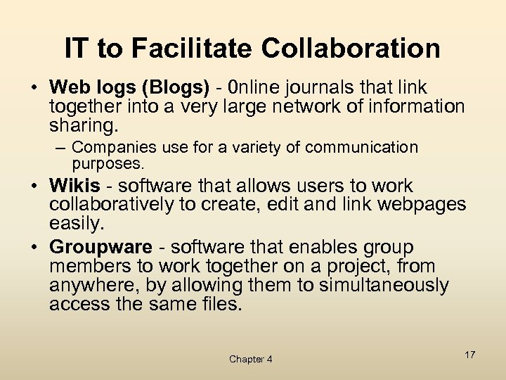 IT to Facilitate Collaboration • Web logs (Blogs) - 0 nline journals that link