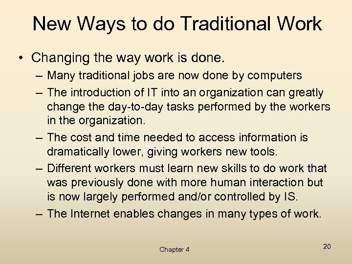 New Ways to do Traditional Work • Changing the way work is done. –