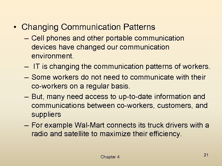 • Changing Communication Patterns – Cell phones and other portable communication devices have