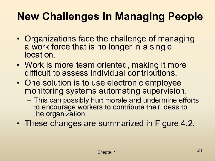 New Challenges in Managing People • Organizations face the challenge of managing a work
