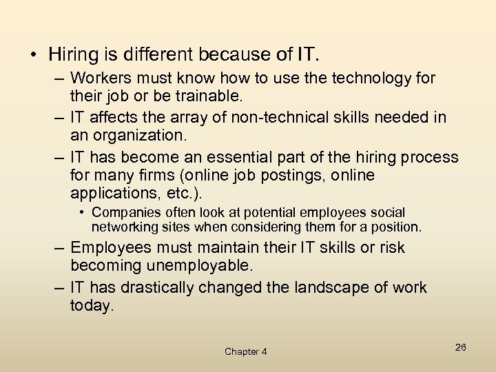 • Hiring is different because of IT. – Workers must know how to