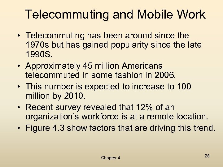 Telecommuting and Mobile Work • Telecommuting has been around since the 1970 s but