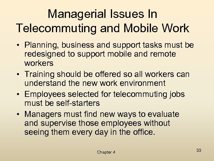 Managerial Issues In Telecommuting and Mobile Work • Planning, business and support tasks must