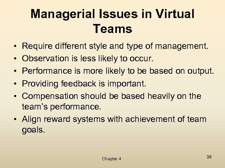 Managerial Issues in Virtual Teams • • • Require different style and type of
