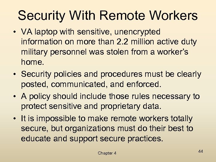 Security With Remote Workers • VA laptop with sensitive, unencrypted information on more than