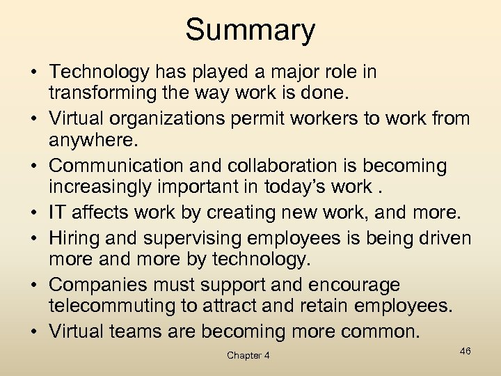 Summary • Technology has played a major role in transforming the way work is