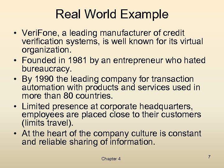 Real World Example • Veri. Fone, a leading manufacturer of credit verification systems, is