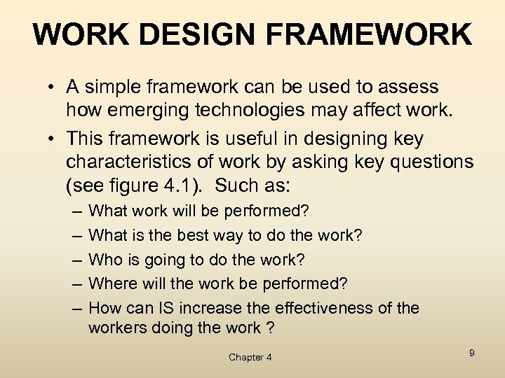 WORK DESIGN FRAMEWORK • A simple framework can be used to assess how emerging