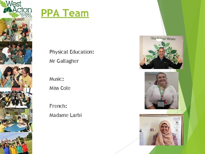 PPA Team Physical Education: Mr Gallagher Music: Miss Cole French: Madame Larbi