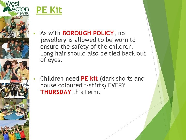 PE Kit • As with BOROUGH POLICY, no jewellery is allowed to be worn