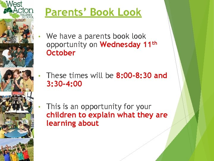 Parents' Book Look • We have a parents book look opportunity on Wednesday 11