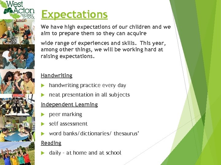 Expectations We have high expectations of our children and we aim to prepare them