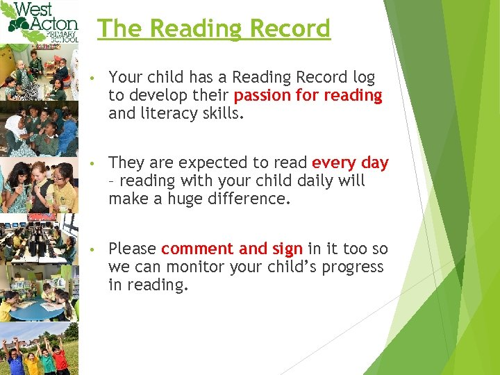 The Reading Record • Your child has a Reading Record log to develop their