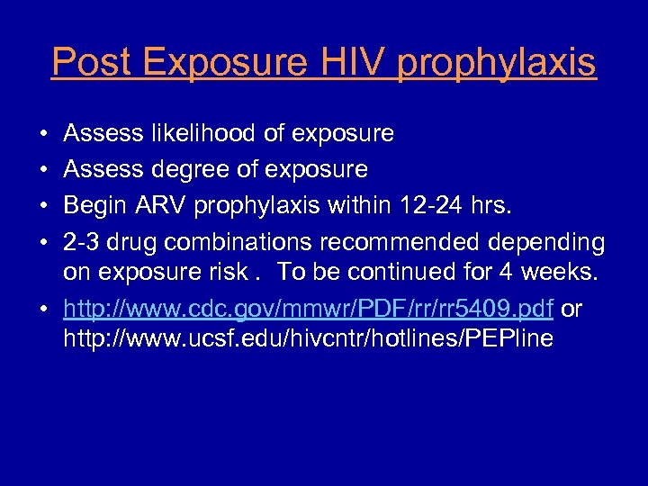 Post Exposure HIV prophylaxis • • Assess likelihood of exposure Assess degree of exposure