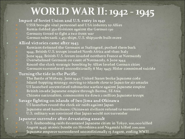 WORLD WAR II: 1942 - 1945 Impact of Soviet Union and U. S. entry