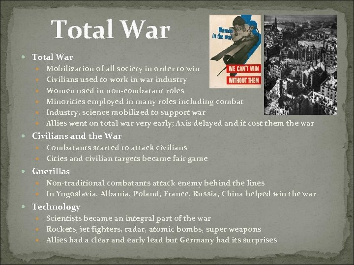 Total War Mobilization of all society in order to win Civilians used to work
