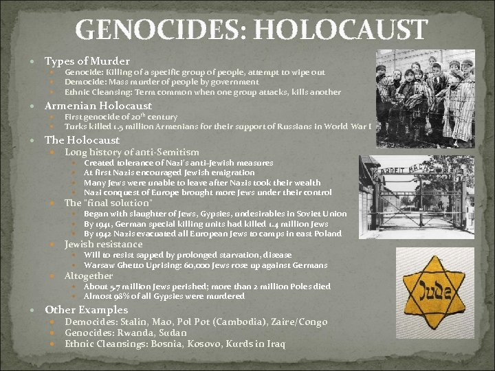 GENOCIDES: HOLOCAUST Types of Murder Genocide: Killing of a specific group of people, attempt
