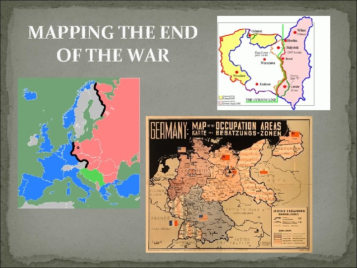 MAPPING THE END OF THE WAR