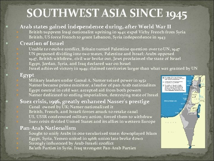 SOUTHWEST ASIA SINCE 1945 Arab states gained independence during, after World War II British