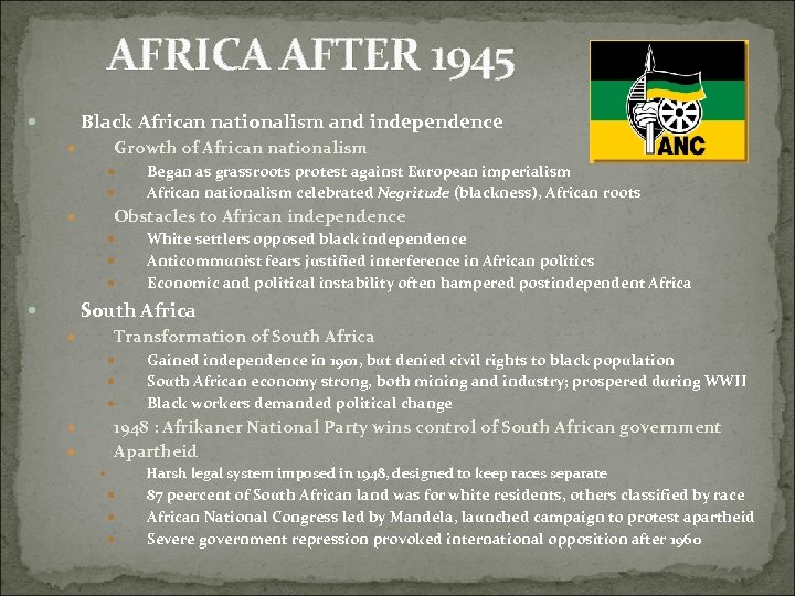 AFRICA AFTER 1945 Black African nationalism and independence Growth of African nationalism Began as