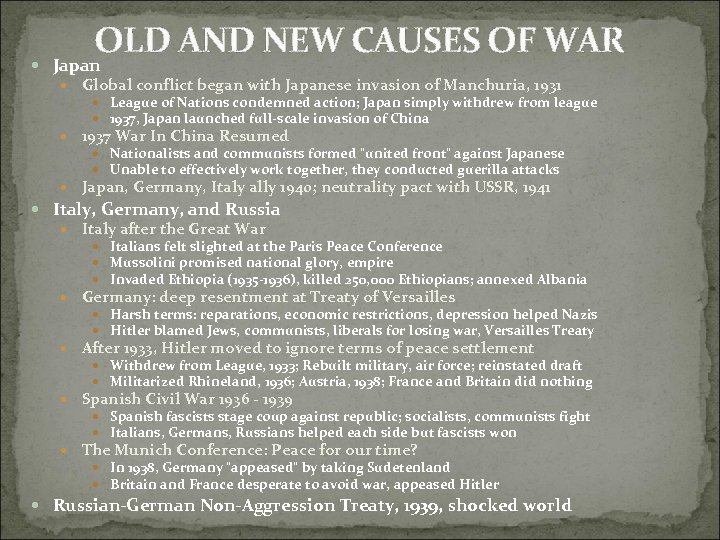 OLD AND NEW CAUSES OF WAR Japan Global conflict began with Japanese invasion of