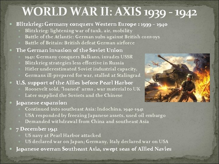 WORLD WAR II: AXIS 1939 - 1942 Blitzkrieg: Germany conquers Western Europe : 1939