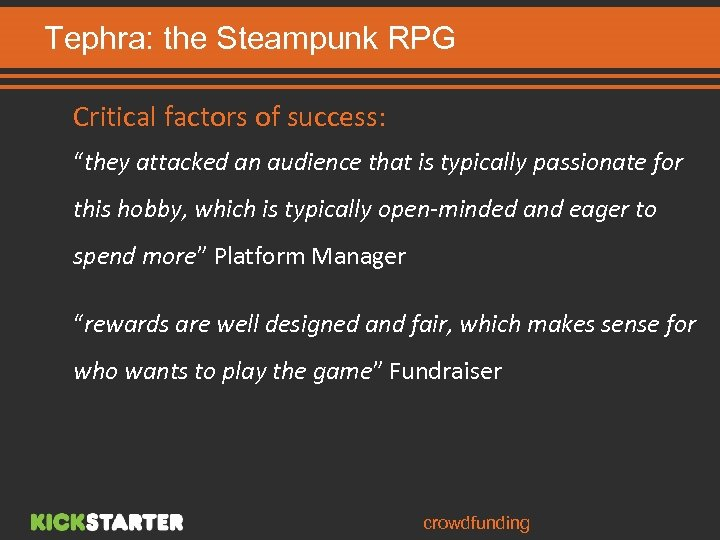 """Tephra: the Steampunk RPG Critical factors of success: """"they attacked an audience that is"""