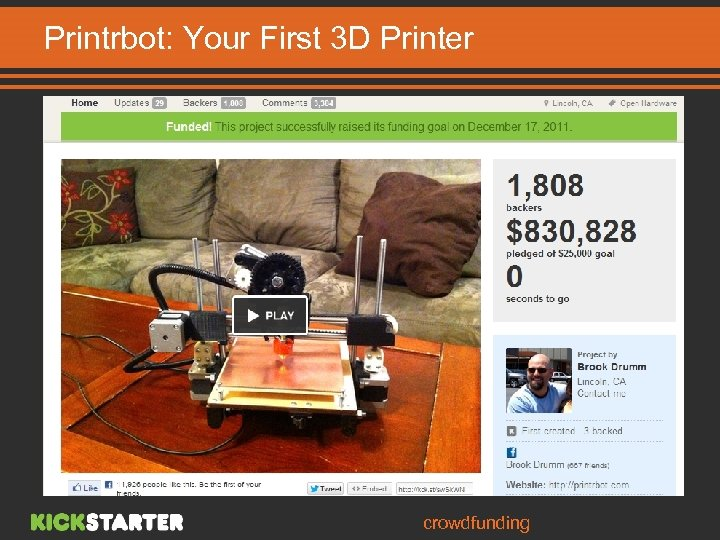 Printrbot: Your First 3 D Printer Higher financing rate in Technology category crowdfunding