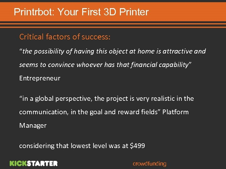 """Printrbot: Your First 3 D Printer Critical factors of success: """"the possibility of having"""