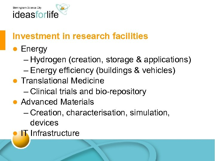Investment in research facilities Energy – Hydrogen (creation, storage & applications) – Energy efficiency