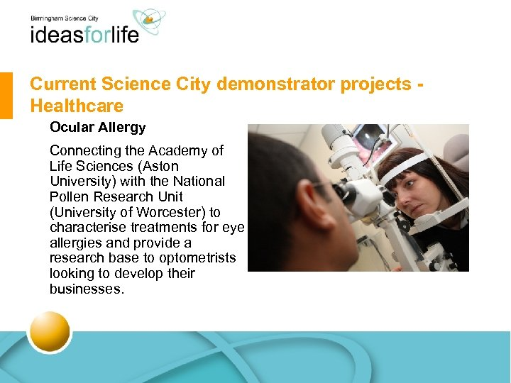 Current Science City demonstrator projects Healthcare Ocular Allergy Connecting the Academy of Life Sciences